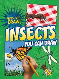 Ready, Set, Draw!: Insects You Can Draw, Nicole Brecke, Patricia M. Stockland