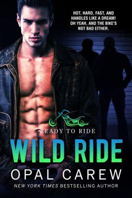 Ready To Ride: Wild Ride, Opal Carew