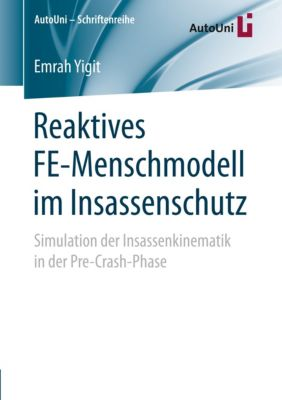Reaktives FE-Menschmodell im Insassenschutz, Emrah Yigit