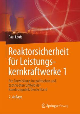 Reaktorsicherheit für Leistungskernkraftwerke 1, Paul Laufs