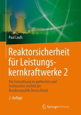 Reaktorsicherheit für Leistungskernkraftwerke 2, Paul Laufs