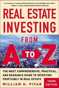 Real Estate Investing From A to Z, William H Pivar