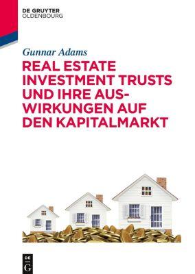 Real Estate Investment Trusts und ihre Auswirkungen auf den Kapitalmarkt, Gunnar Adams