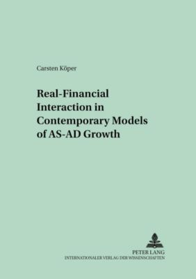 Real-Financial Interaction in Contemporary Models of AS-AD Growth, Carsten Köper