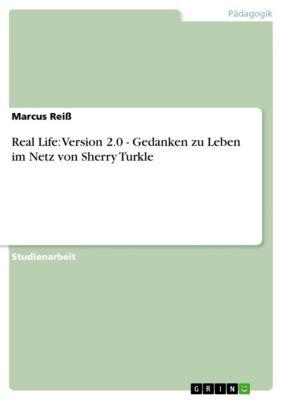 Real Life: Version 2.0 - Gedanken zu Leben im Netz von Sherry Turkle, Marcus Reiß