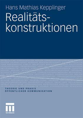 Realitätskonstruktionen, Hans M. Kepplinger