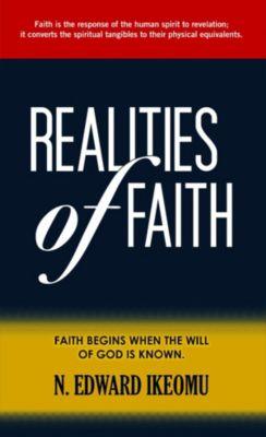 Realities Of Faith, N. Edward Ikeomu