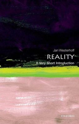 Reality: A Very Short Introduction, Jan Westerhoff
