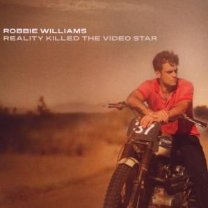 Reality Killed The Video Star, Robbie Williams