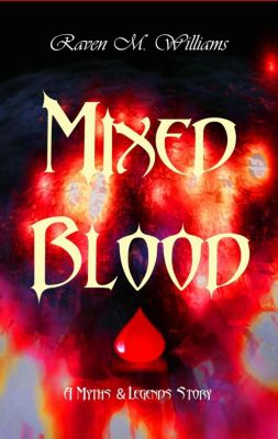 Realm Jumper Chronicles: Mixed Blood (Realm Jumper Chronicles), Raven M. Williams