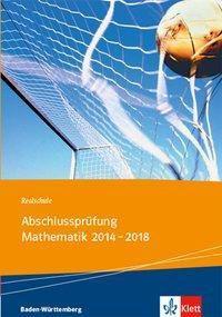 Realschule Abschlussprüfung Mathematik 2014-2018, Baden-Württemberg -  pdf epub