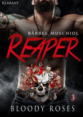 Reaper. Bloody Roses 3, Bärbel Muschiol