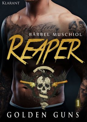 Reaper. Golden Guns 1, Bärbel Muschiol