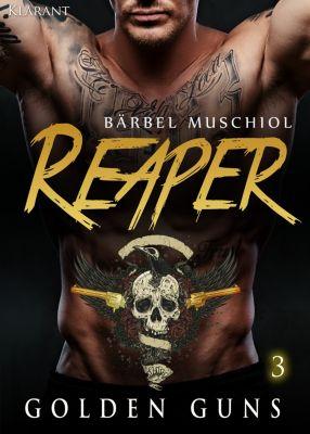 Reaper. Golden Guns 3, Bärbel Muschiol