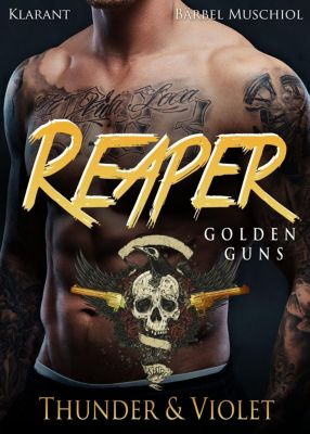 Reaper. Golden Guns - Thunder und Violet - Bärbel Muschiol |