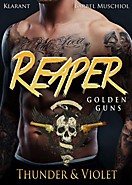 Reaper. Golden Guns - Thunder und Violet, Bärbel Muschiol
