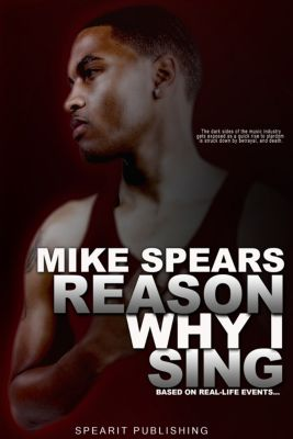 Reason Why I Sing, Mike Spears