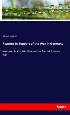 Reasons in Support of the War in Germany, Anonymous