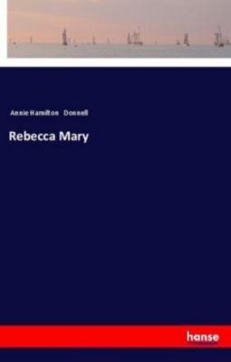 Rebecca Mary, Annie Hamilton Donnell