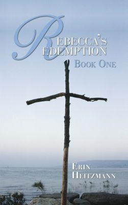 Rebecca's Redemption, Erin Heitzmann