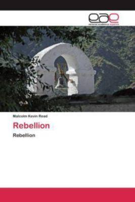 Rebellion, Malcolm Kevin Read
