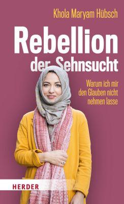 Rebellion der Sehnsucht, Khola Maryam Hübsch