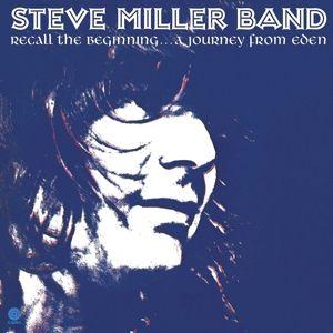 Recall The Beginning...A Journey From Eden, Steve Band Miller