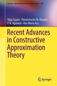 Recent Advances in Constructive Approximation Theory, Vijay Gupta, Themistocles M. Rassias, P. N. Agrawal, Ana Maria Acu