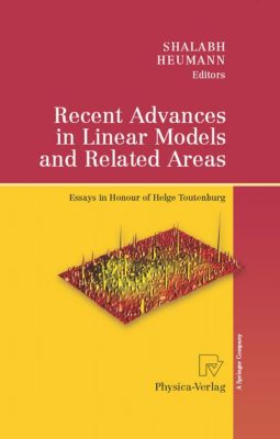 Recent Advances in Linear Models and Related Areas, Christian Heumann, Shalabh