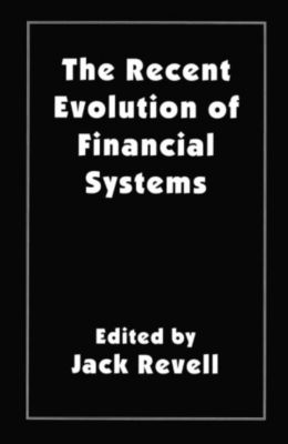 Recent Evolution of Financial Systems