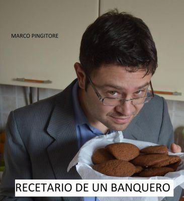 Recetario de un banquero, Marco Pingitore
