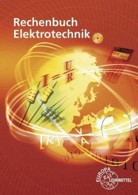 Rechenbuch Elektrotechnik, m. CD-ROM, Walter Eichler, Bernd Feustel, Dieter Isele, Thomas Käppel, Werner König, Klaus Tkotz, Ulrich Winter