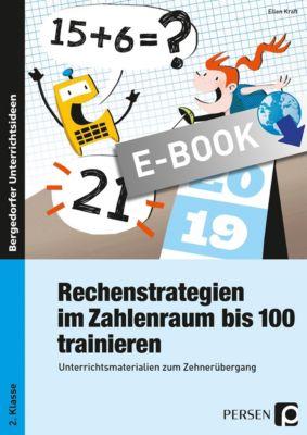 Rechenstrategien im Zahlenraum bis 100 trainieren, Ellen Kraft
