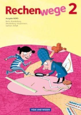 Rechenwege, Ausgabe Nord (2011): 2. Schuljahr, Schülerbuch, Mandy Fuchs, Wolfgang Grohmann, Friedhelm Käpnick, Elke Mirwald