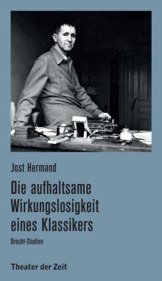 Recherchen: Die aufhaltsame Wirkungslosigkeit eines Klassikers, Jost Hermand