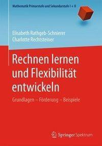 Rechnen lernen und Flexibilität entwickeln, Elisabeth Rathgeb-Schnierer, Charlotte Rechtsteiner