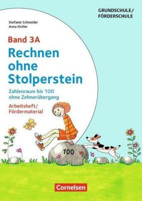 Rechnen ohne Stolperstein, Neubearbeitung: Bd.3A Zahlenraum bis 100 ohne Zehnerübergang