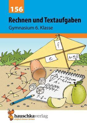 Rechnen und Textaufgaben - Gymnasium 6. Klasse