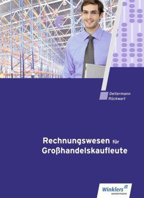 Rechnungswesen für Großhandelskaufleute: Schülerband, Manfred Deitermann, Björn Flader, Wolf-Dieter Rückwart, Susanne Stobbe