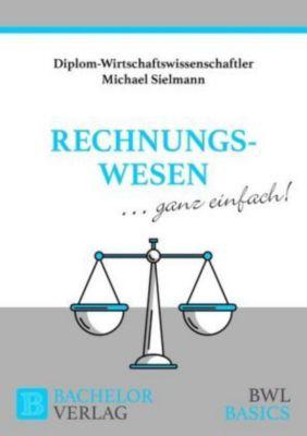 Rechnungswesen - ganz einfach!, Michael Sielmann