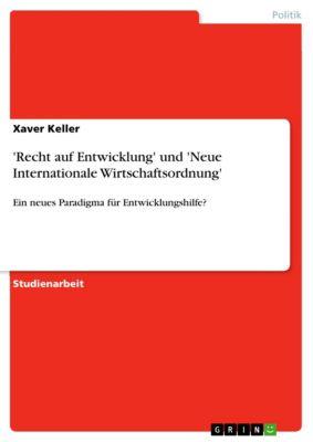 'Recht auf Entwicklung' und 'Neue Internationale Wirtschaftsordnung', Xaver Keller