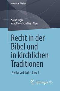 Recht in der Bibel und in kirchlichen Traditionen