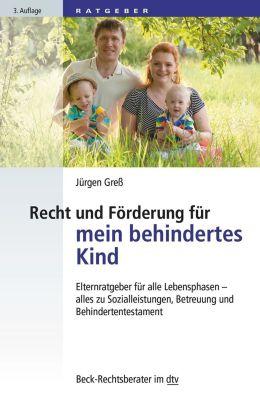 Recht und Förderung für mein behindertes Kind, Jürgen Greß