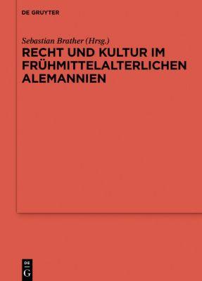 Recht und Kultur im frühmittelalterlichen Alemannien
