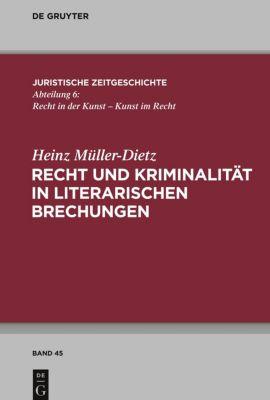Recht und Literatur in literarischen Brechungen, Heinz Müller-Dietz