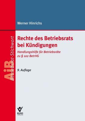Rechte des Betriebsrats bei Kündigungen - Werner Hinrichs  