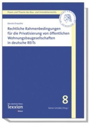 Rechtliche Rahmenbedingungen für die Privatisierung von öffentlichen Wohnungsbaugesellschaften in deutsche REITs, Karola Knauthe