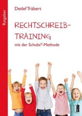 Rechtschreibtraining mit der Schubs®-Methode - Detlef Träbert  