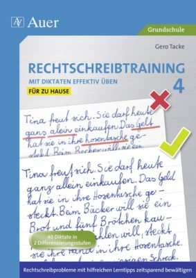 Rechtschreibtraining - Mit Diktaten effektiv üben: Bd.4 4. Klasse, für zu Hause, Gero Tacke