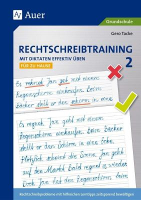 Rechtschreibtraining - Mit Diktaten effektiv üben: Bd.2 2. Klasse, für zu Hause, Gero Tacke